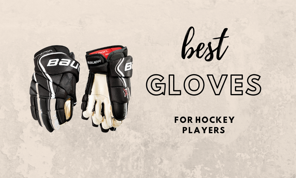 6 Best Hockey Gloves Reviewed [2020] Youth & Senior